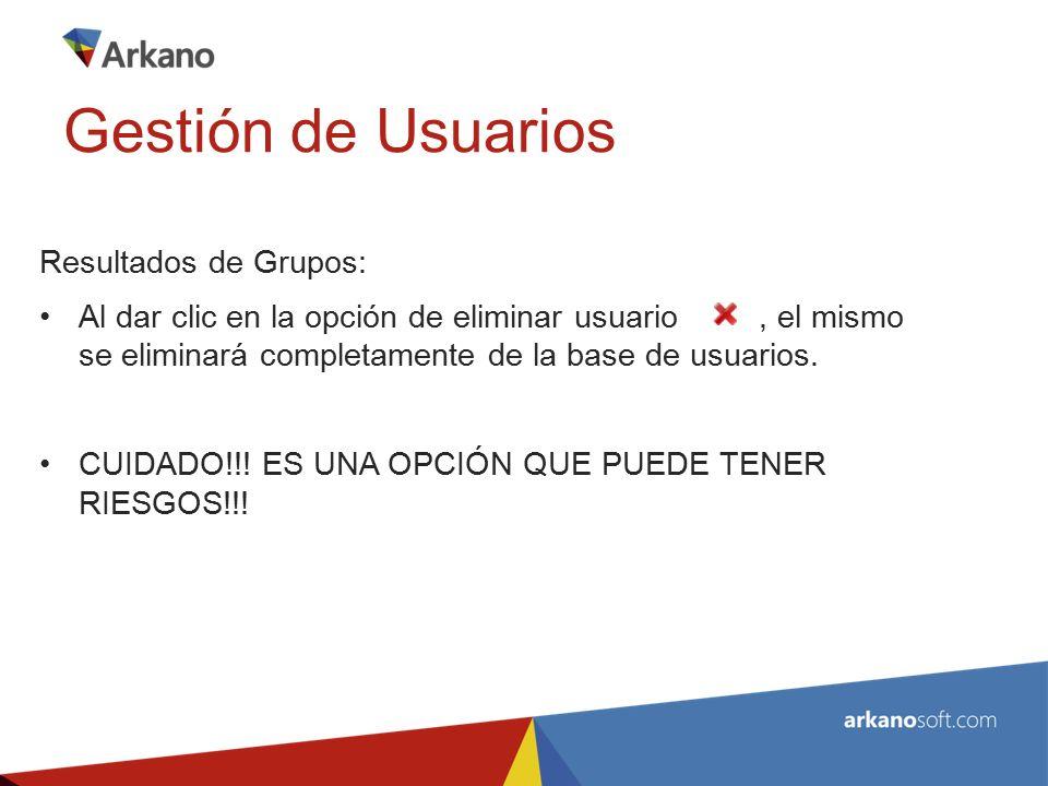 Resultados de Grupos: Al dar clic en la opción de eliminar usuario, el mismo se eliminará completamente de la base de usuarios.