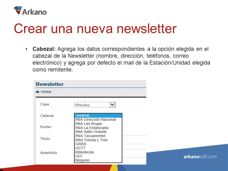Cabezal: Agrega los datos correspondientes a la opción elegida en el cabezal de la Newsletter (nombre, dirección, teléfonos, correo electrónico) y agrega por defecto el mail de la Estación/Unidad elegida como remitente.