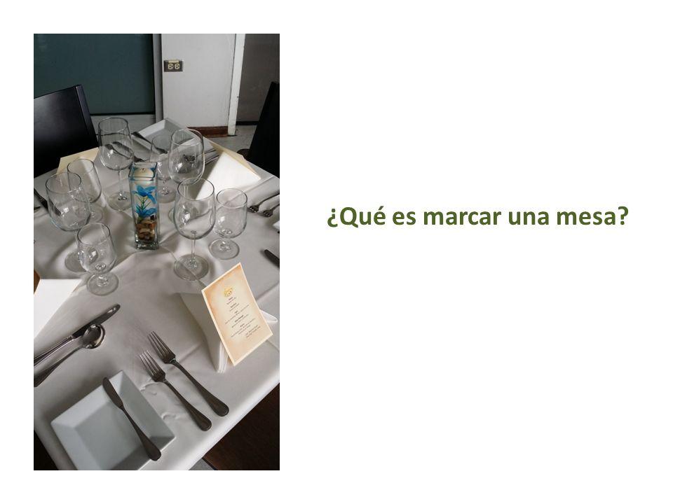 ¿Qué es marcar una mesa?