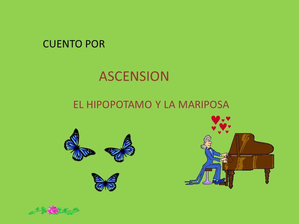 EL HIPOPOTAMO Y LA MARIPOSA CUENTO POR ASCENSION