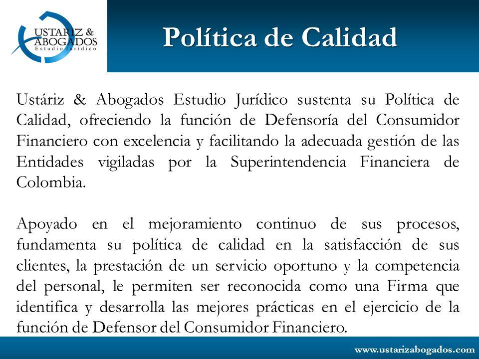 www.ustarizabogados.com Política de Calidad Ustáriz & Abogados Estudio Jurídico sustenta su Política de Calidad, ofreciendo la función de Defensoría d