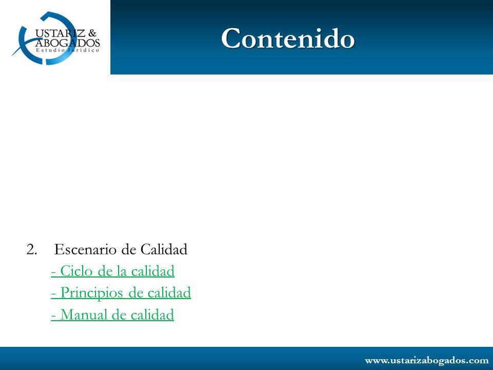 www.ustarizabogados.com Contenido 2. Escenario de Calidad - Ciclo de la calidad - Principios de calidad - Manual de calidad