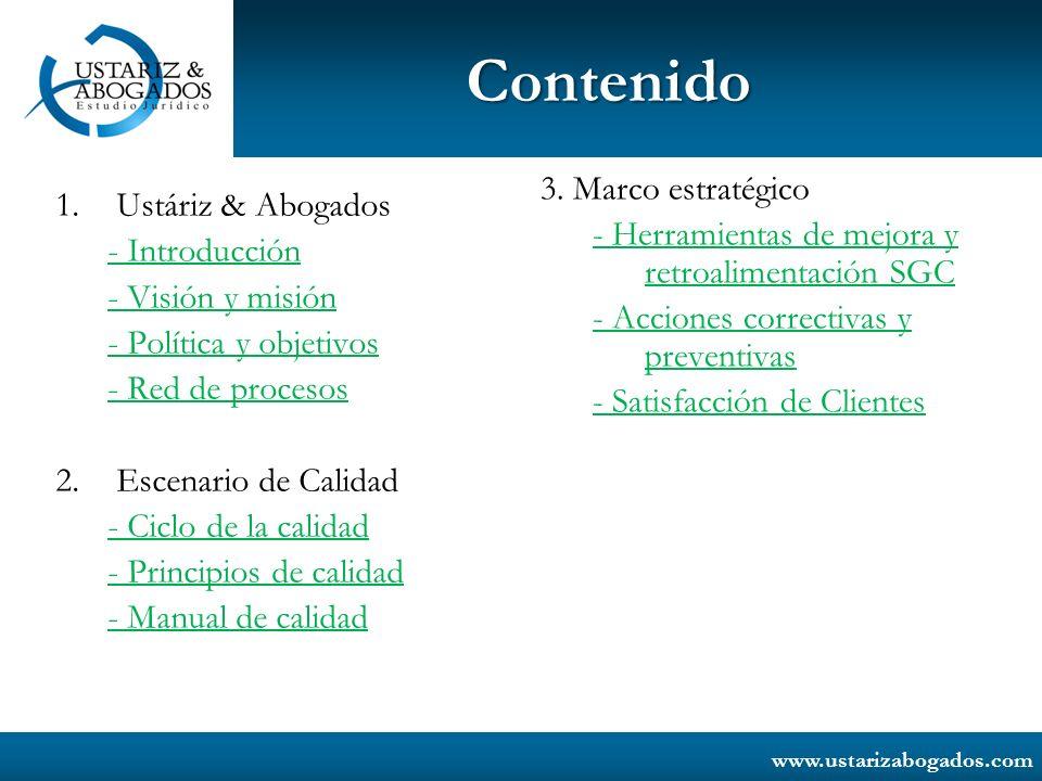 www.ustarizabogados.com Contenido 1.Ustáriz & Abogados - Introducción - Visión y misión - Política y objetivos - Red de procesos 2.Escenario de Calida