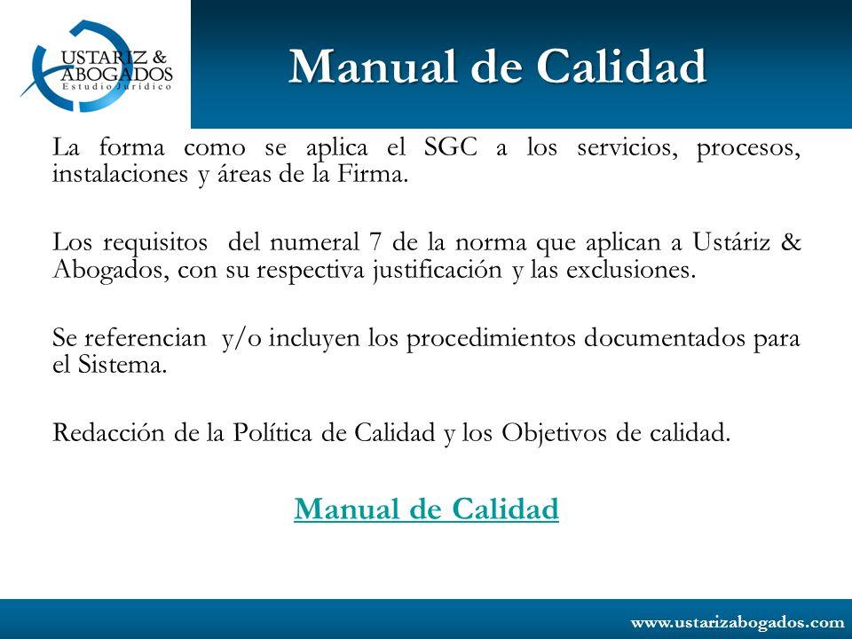 www.ustarizabogados.com Manual de Calidad La forma como se aplica el SGC a los servicios, procesos, instalaciones y áreas de la Firma. Los requisitos