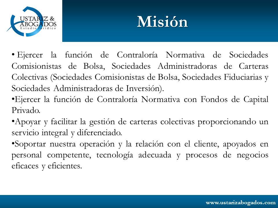 www.ustarizabogados.com Misión Ejercer la función de Contraloría Normativa de Sociedades Comisionistas de Bolsa, Sociedades Administradoras de Cartera