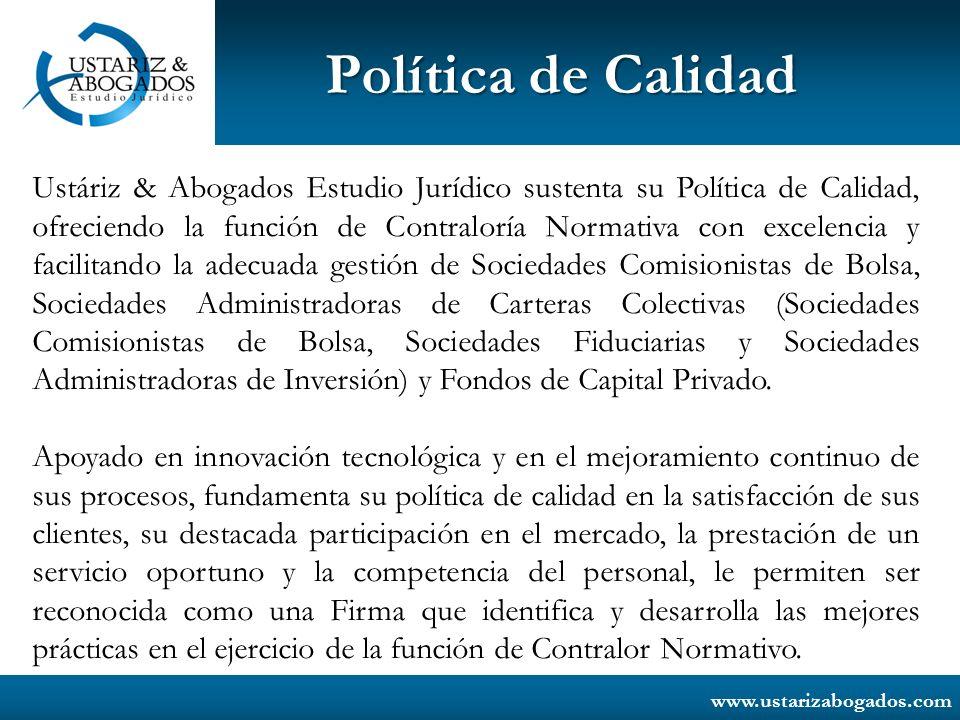 www.ustarizabogados.com Política de Calidad Ustáriz & Abogados Estudio Jurídico sustenta su Política de Calidad, ofreciendo la función de Contraloría