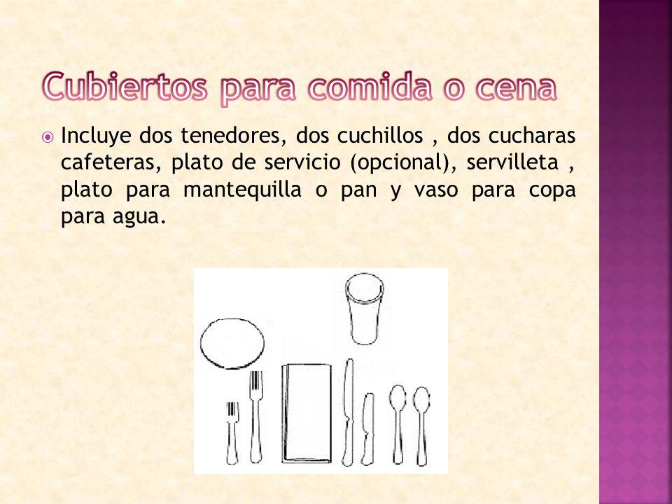 IIncluye dos tenedores, dos cuchillos, dos cucharas cafeteras, plato de servicio (opcional), servilleta, plato para mantequilla o pan y vaso para copa para agua.