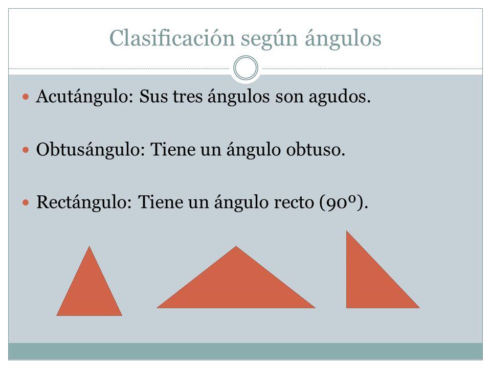 Clasificación según ángulos Acutángulo: Sus tres ángulos son agudos. Obtusángulo: Tiene un ángulo obtuso. Rectángulo: Tiene un ángulo recto (90º).