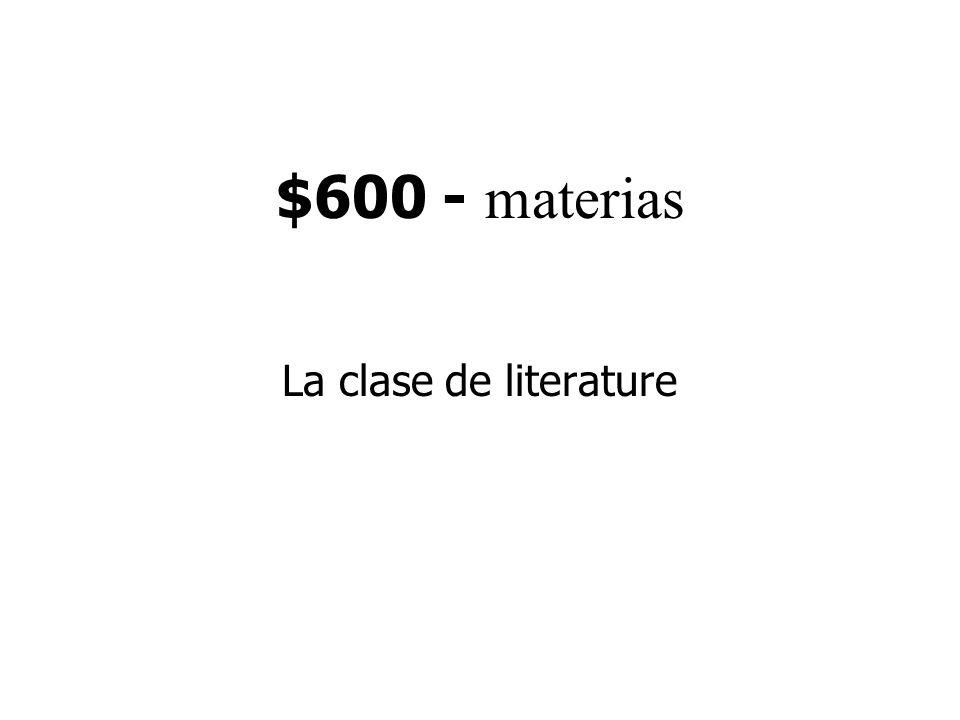 $600 - materias La clase de literature