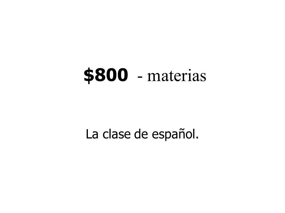 $800 - materias La clase de español.