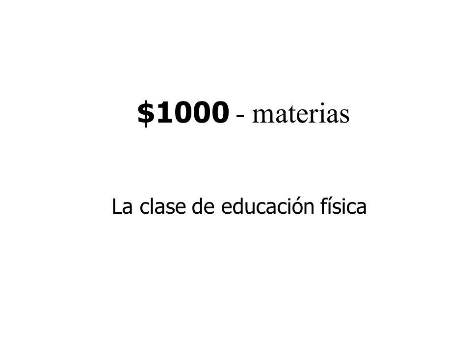 $1000 - materias La clase de educación física