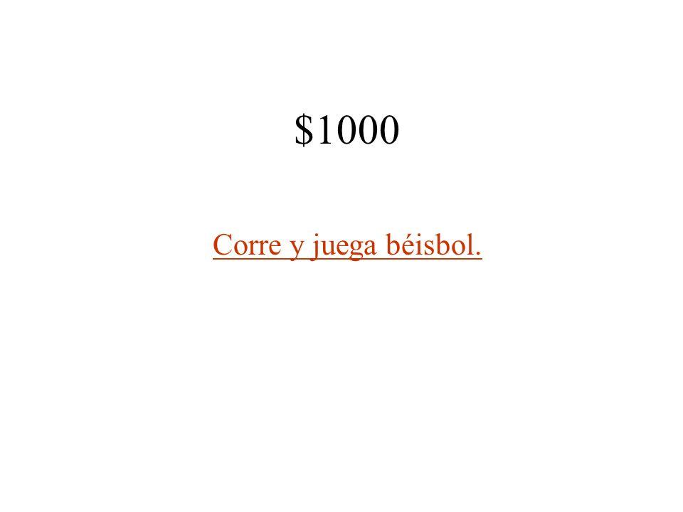 $1000 Corre y juega béisbol.