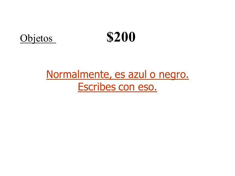 Objetos $200 Normalmente, es azul o negro. Escribes con eso.