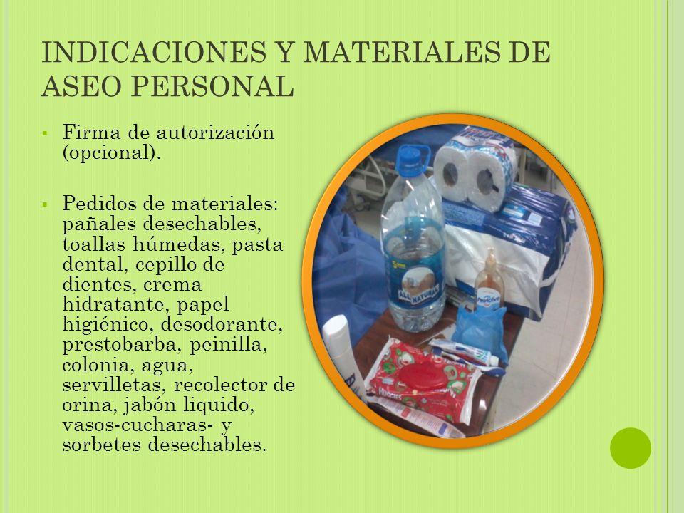 INDICACIONES Y MATERIALES DE ASEO PERSONAL  Firma de autorización (opcional).