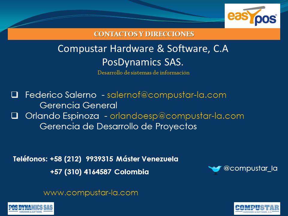 @compustar_la Teléfonos: +58 (212) 9939315 Máster Venezuela +57 (310) 4164587 Colombia www.compustar-la.com Compustar Hardware & Software, C.A PosDyna