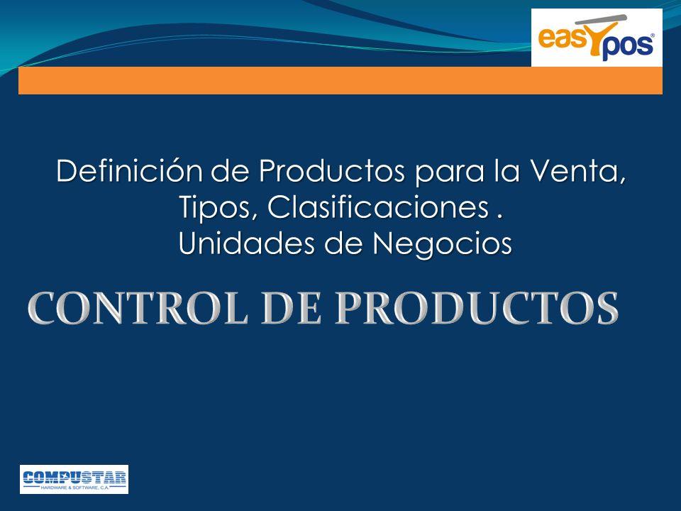 Definición de Productos para la Venta, Tipos, Clasificaciones. Unidades de Negocios Unidades de Negocios