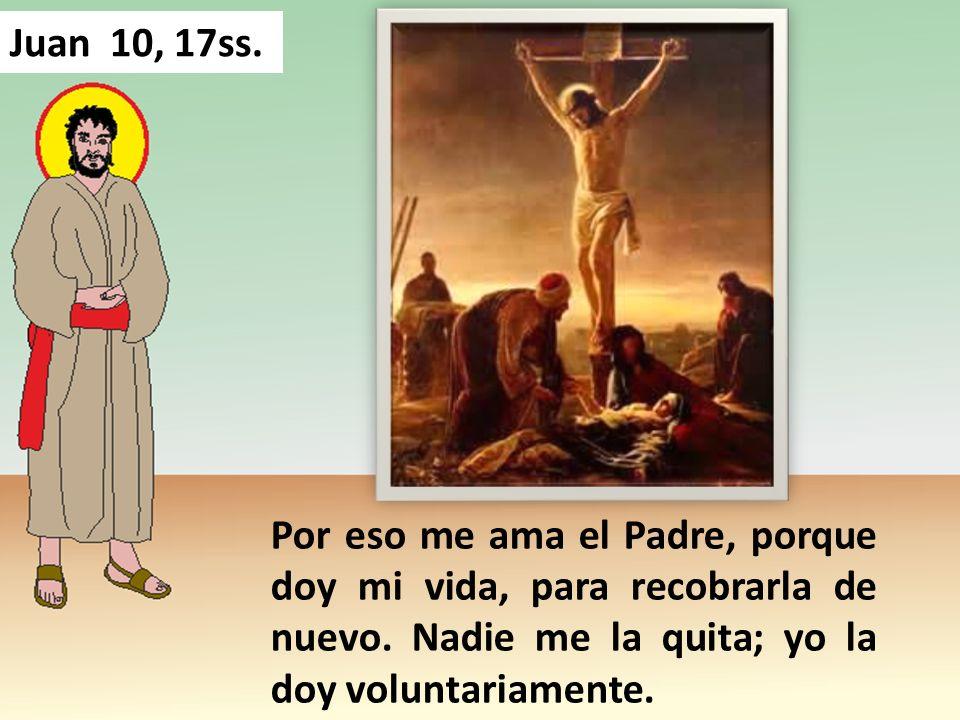 Resultado de imagen de Por eso me ama el Padre, porque doy mi vida, para recobrarla de nuevo