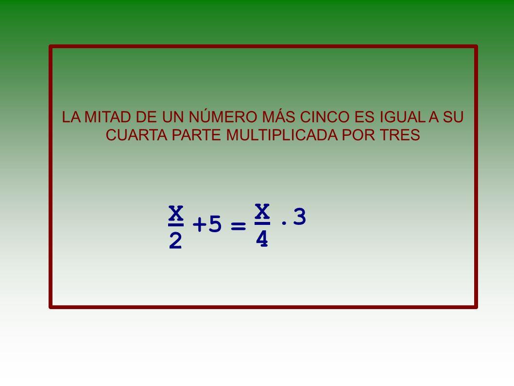 UN NÚMERO MÁS DOS ES IGUAL A 13 X+2=13