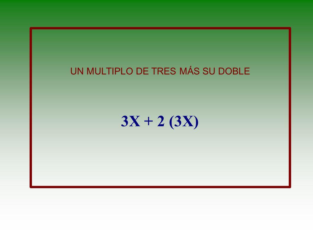 LA SUMA DE TRES NÚMEROS CONSECUTIVOS X + (X + 1) + (X + 2)