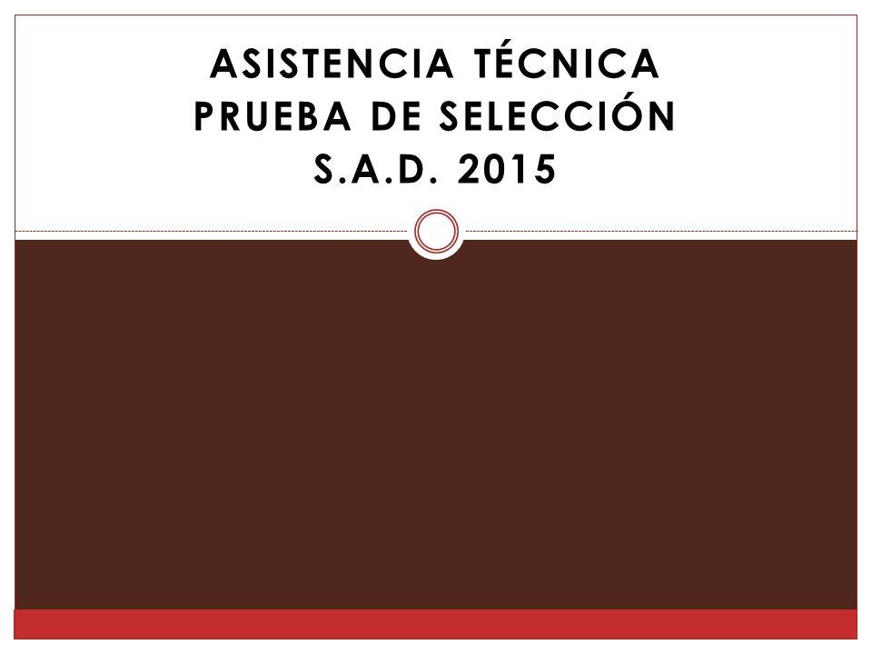 ASISTENCIA TÉCNICA PRUEBA DE SELECCIÓN S.A.D. 2015