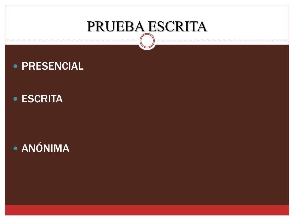 PRUEBA ESCRITA PRESENCIAL ESCRITA ANÓNIMA