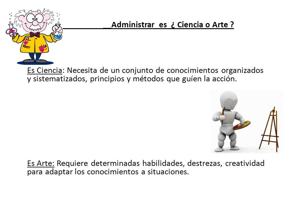 __Administrar es ¿ Ciencia o Arte .