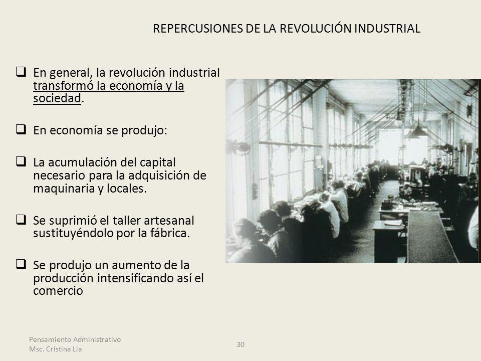 REPERCUSIONES DE LA REVOLUCIÓN INDUSTRIAL  En general, la revolución industrial transformó la economía y la sociedad.