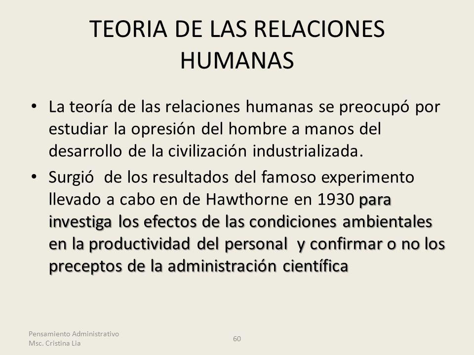 La teoría de las relaciones humanas se preocupó por estudiar la opresión del hombre a manos del desarrollo de la civilización industrializada.