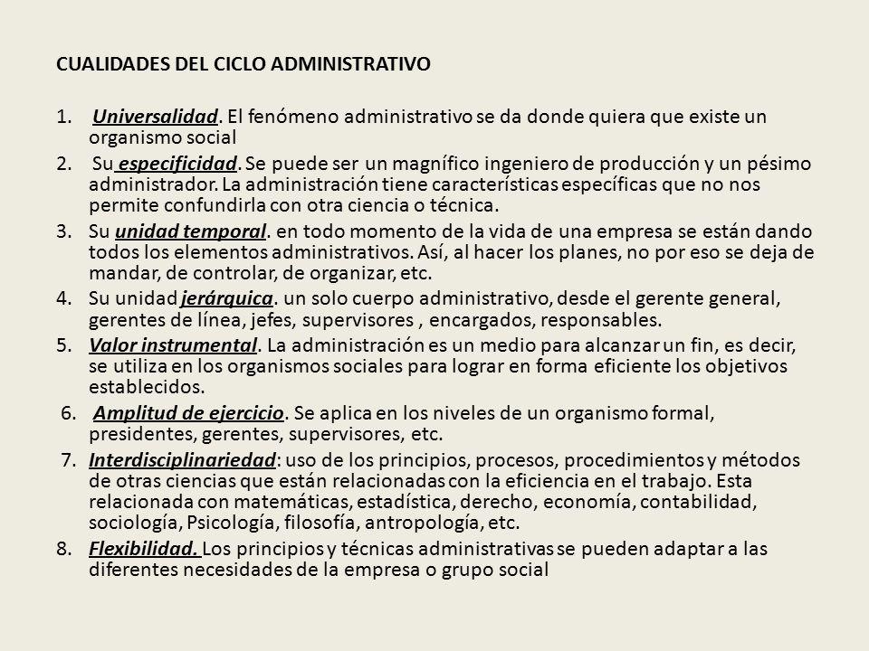 CUALIDADES DEL CICLO ADMINISTRATIVO 1.Universalidad.