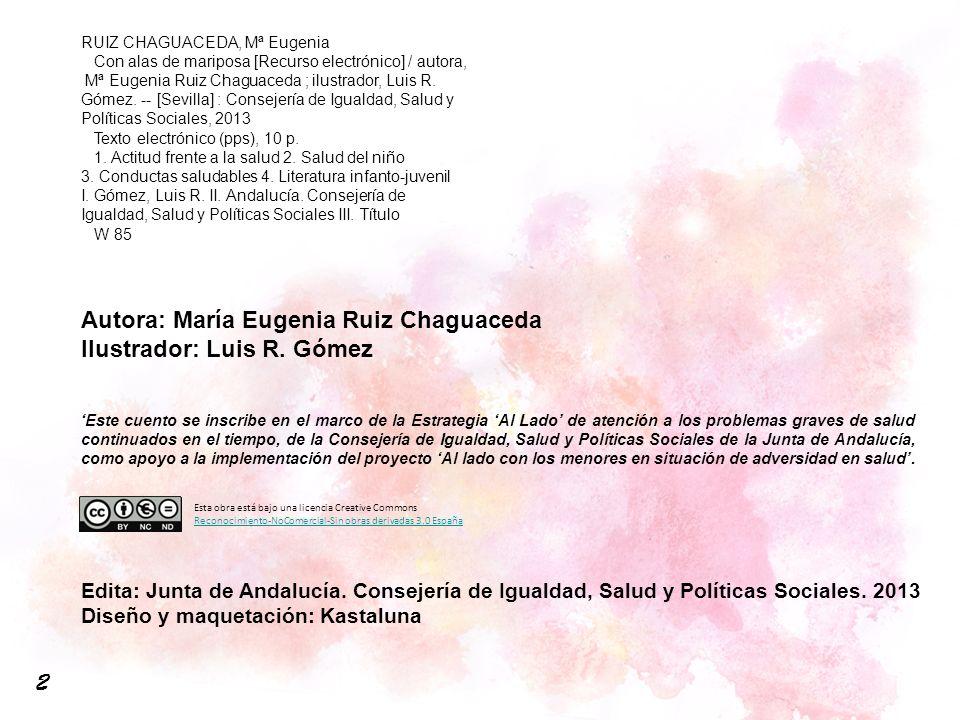 Autora: María Eugenia Ruiz Chaguaceda Ilustrador: Luis R. Gómez Edita: Junta de Andalucía. Consejería de Igualdad, Salud y Políticas Sociales. 2013 Di