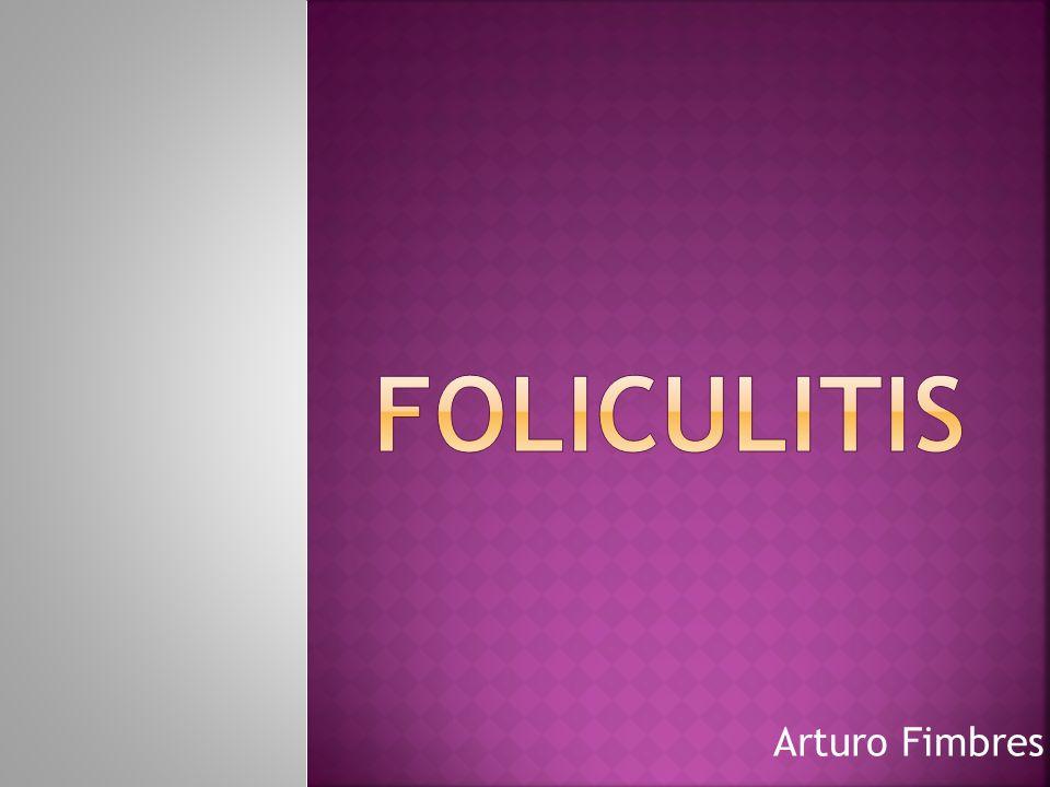  Proceso inflamatorio agudo del folículo sebopiloso, provocado por S. aureus. Arturo Fimbres