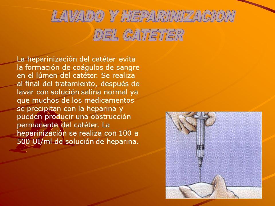 La heparinización del catéter evita la formación de coágulos de sangre en el lúmen del catéter. Se realiza al final del tratamiento, después de lavar