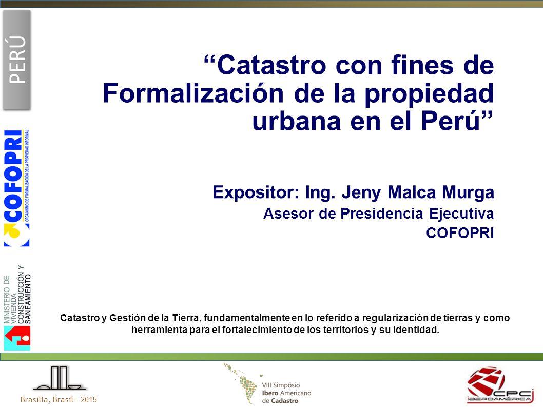 Brasília, Brasil – 2015 Catastro y Gestión de la Tierra, fundamentalmente en lo referido a regularización de tierras y como herramienta para el fortalecimiento de los territorios y su identidad.