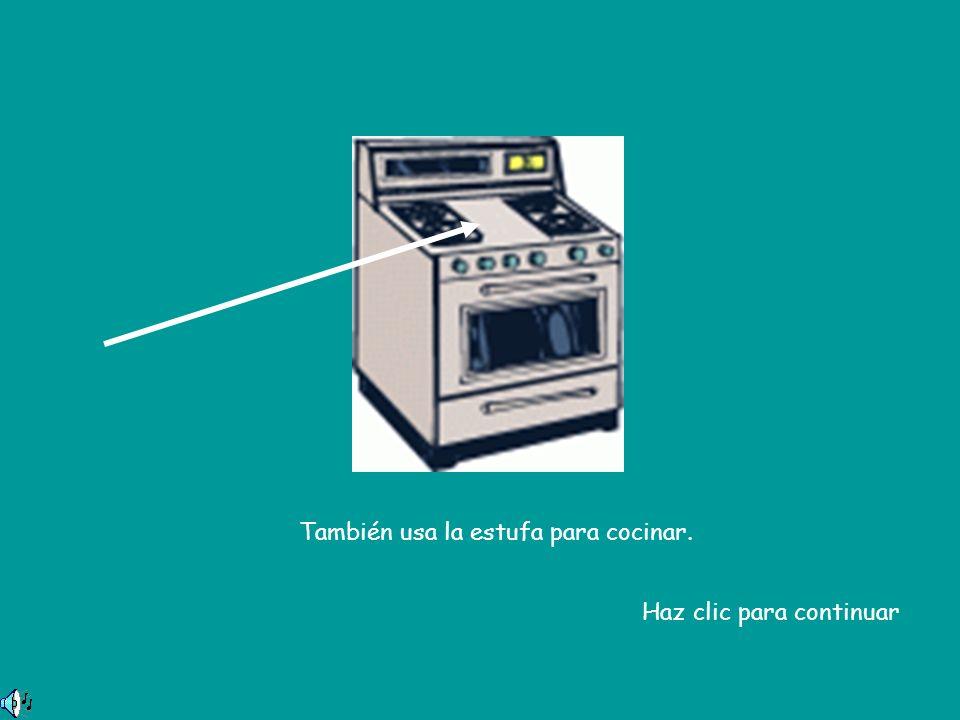 También usa la estufa para cocinar. Haz clic para continuar