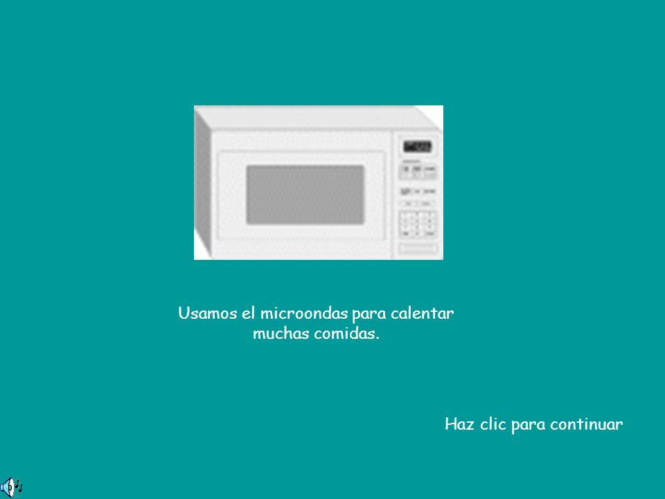 Usamos el microondas para calentar muchas comidas. Haz clic para continuar