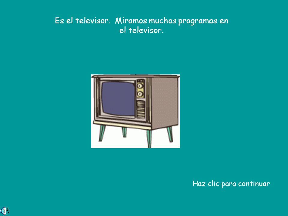 Es el televisor. Miramos muchos programas en el televisor. Haz clic para continuar