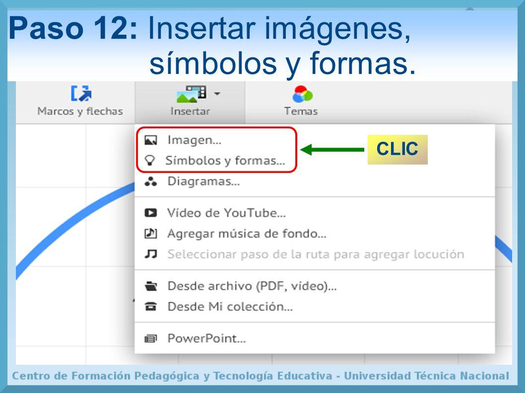 Paso 12: Insertar imágenes, símbolos y formas. CLIC