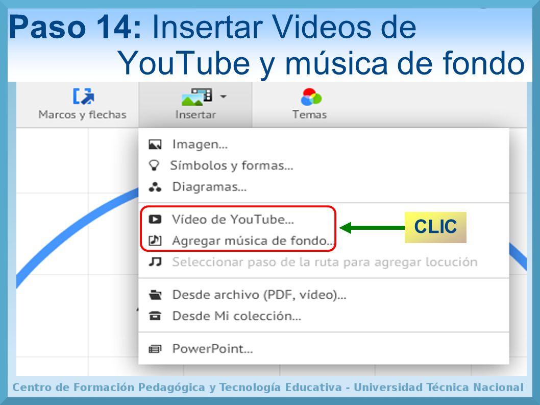 Paso 14: Insertar Videos de YouTube y música de fondo CLIC