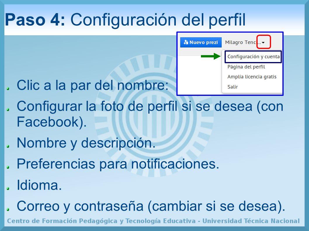 Paso 4: Configuración del perfil Clic a la par del nombre: Configurar la foto de perfil si se desea (con Facebook).