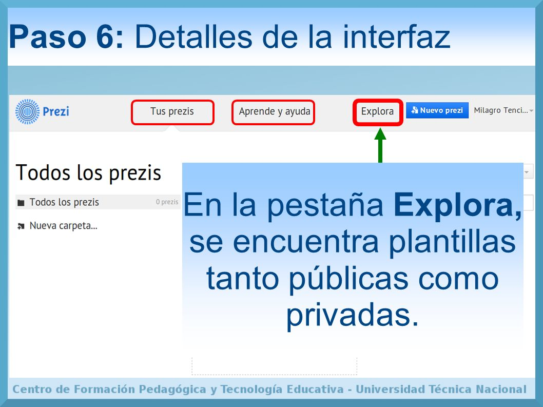 Paso 6: Detalles de la interfaz En la pestaña Explora, se encuentra plantillas tanto públicas como privadas.