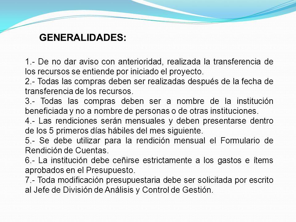 GENERALIDADES: 1.- De no dar aviso con anterioridad, realizada la transferencia de los recursos se entiende por iniciado el proyecto. 2.- Todas las co