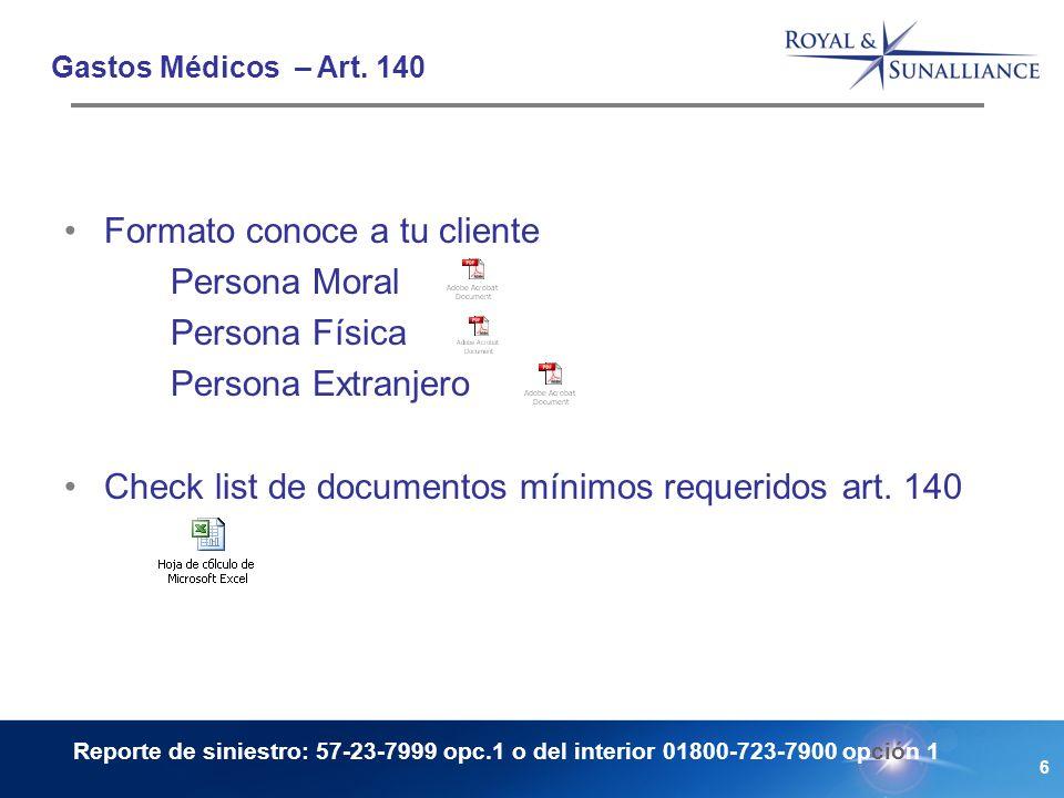 6 Formato conoce a tu cliente Persona Moral Persona Física Persona Extranjero Check list de documentos mínimos requeridos art.