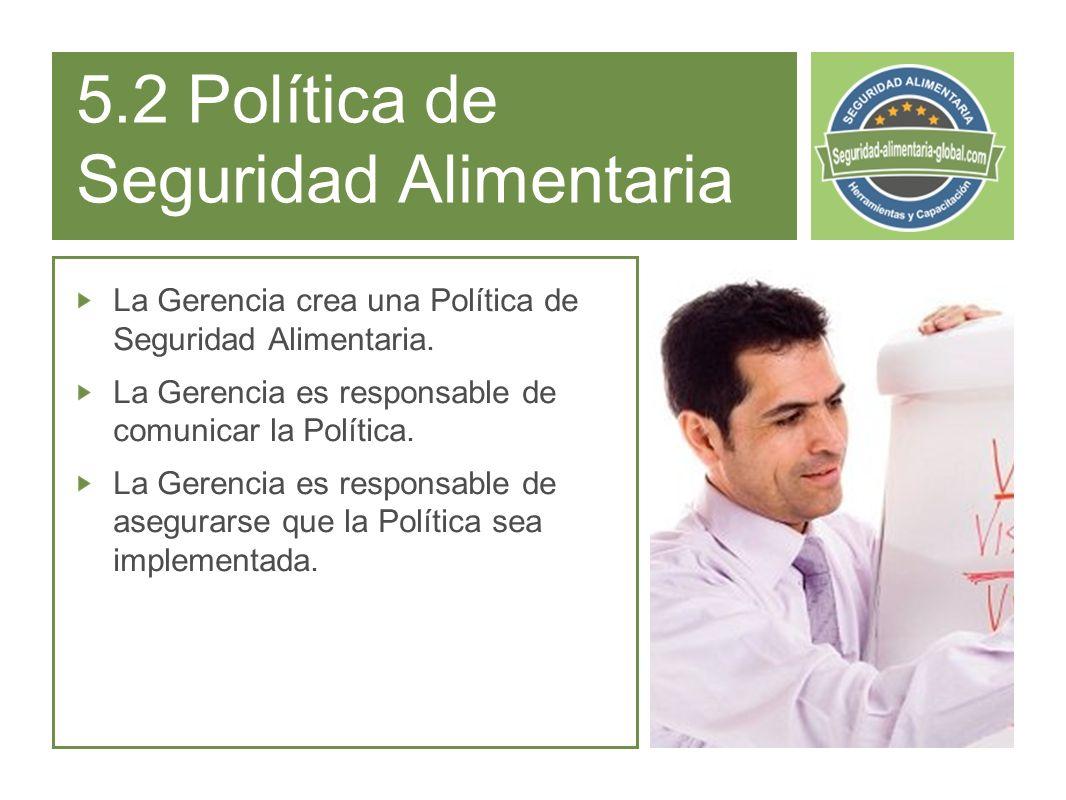 5.2 Política de Seguridad Alimentaria La Gerencia crea una Política de Seguridad Alimentaria.