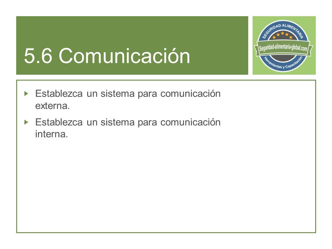 5.6 Comunicación Establezca un sistema para comunicación externa.