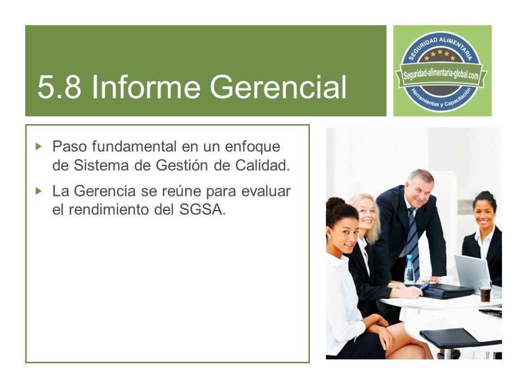 5.8 Informe Gerencial Paso fundamental en un enfoque de Sistema de Gestión de Calidad.