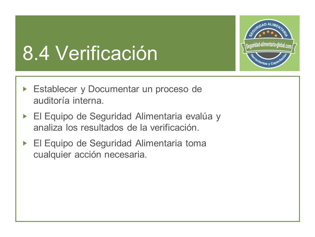 8.4 Verificación Establecer y Documentar un proceso de auditoría interna.
