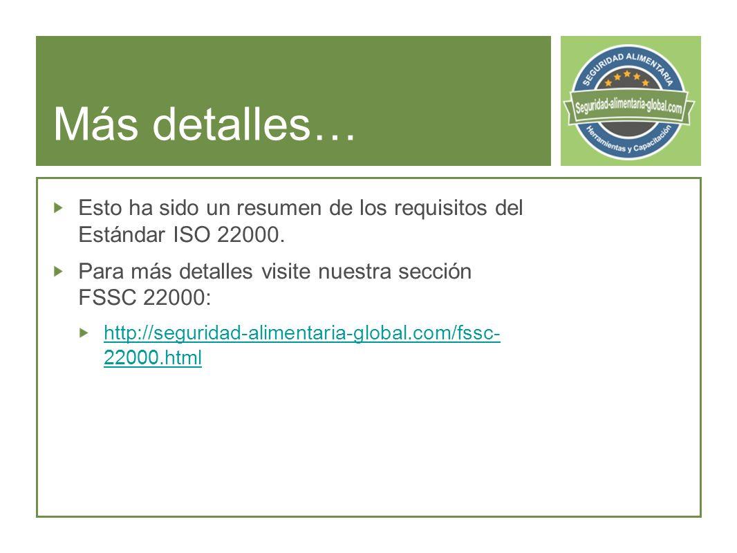 Más detalles… Esto ha sido un resumen de los requisitos del Estándar ISO 22000.