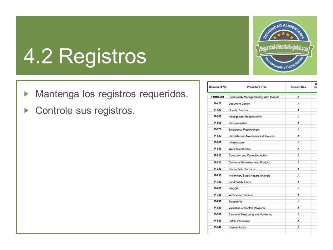 4.2 Registros Mantenga los registros requeridos. Controle sus registros.