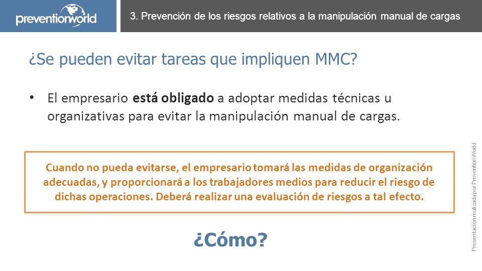 Presentación realizada por Prevention World El empresario está obligado a adoptar medidas técnicas u organizativas para evitar la manipulación manual