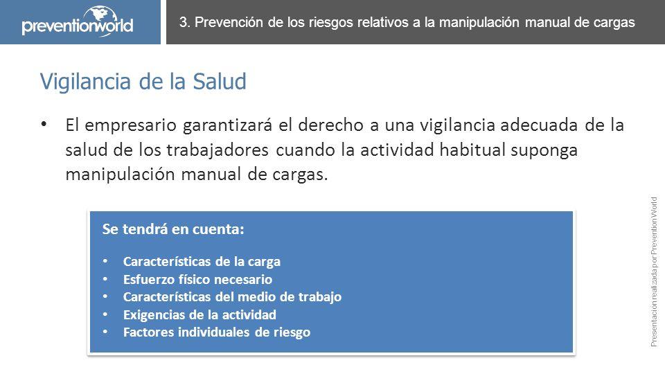 Presentación realizada por Prevention World El empresario garantizará el derecho a una vigilancia adecuada de la salud de los trabajadores cuando la a